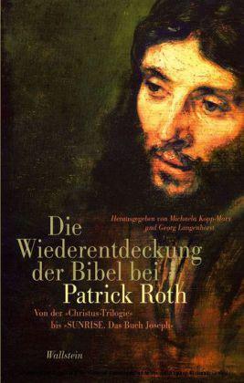 Die Wiederentdeckung der Bibel bei Patrick Roth