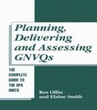 Planning, Delivering and Assessing GNVQs