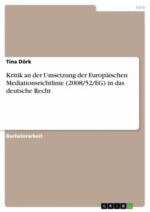 Kritik an der Umsetzung der Europäischen Mediationsrichtlinie (2008/52/EG) in das deutsche Recht