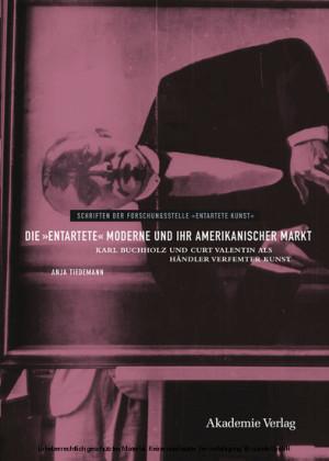 Die 'entartete' Moderne und ihr amerikanischer Markt