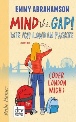 Mind the Gap! Wie ich London packte (oder London mich)