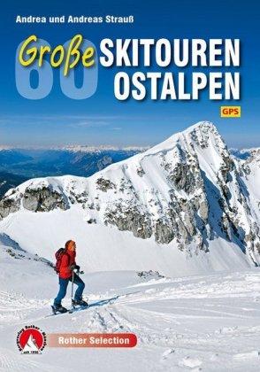 Rother Selection 60 Große Skitouren Ostalpen