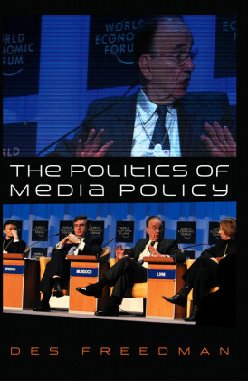 The Politics of Media Policy