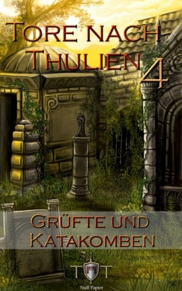 Die Tore nach Thulien - 4. Episode - Grüfte und Katakomben