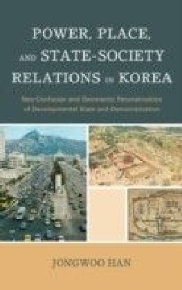 Power, Place, and State-Society Relations in Korea