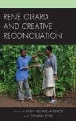 Rene Girard and Creative Reconciliation