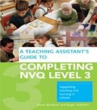 Teaching Assistant's Guide to Completing NVQ Level 3