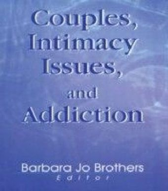 Couples, Intimacy Issues, and Addiction