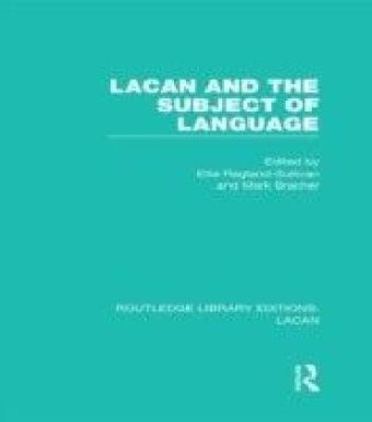 Lacan and the Subject of Language (RLE: Lacan)