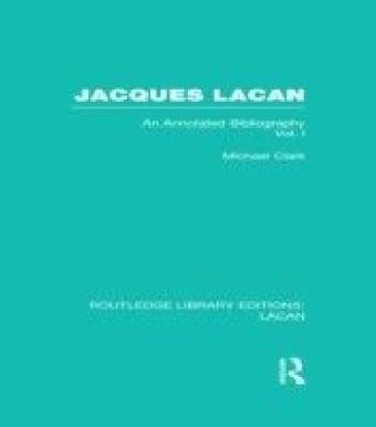 Jacques Lacan (Volume I) (RLE: Lacan)