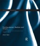 Post-Secularism, Realism and Utopia