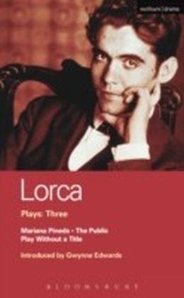 Lorca Plays: 3