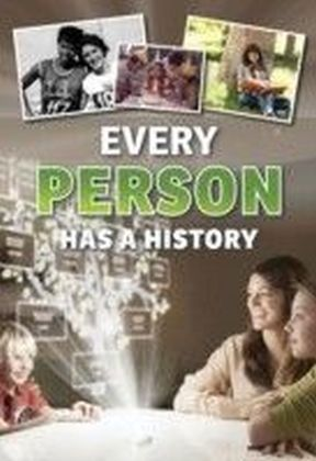Every Person Has a History
