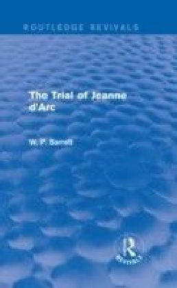 Trial of Jeanne d'Arc (Routledge Revivals)