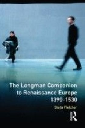 Longman Companion to Renaissance Europe, 1390-1530