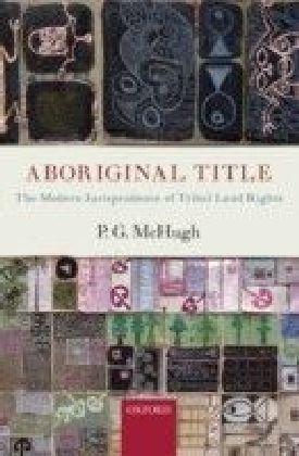Aboriginal Title: The Modern Jurisprudence of Tribal Land Rights
