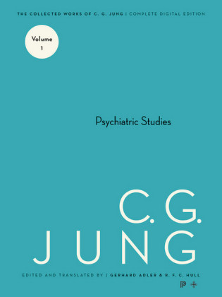 Collected Works of C.G. Jung, Volume 1: Psychiatric Studies