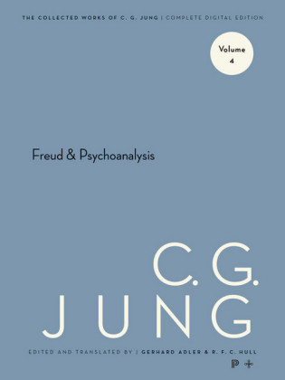 Collected Works of C.G. Jung, Volume 4: Freud & Psychoanalysis