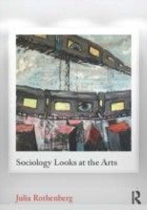 Sociology Looks at the Arts