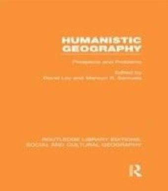 Humanistic Geography (RLE Social & Cultural Geography)
