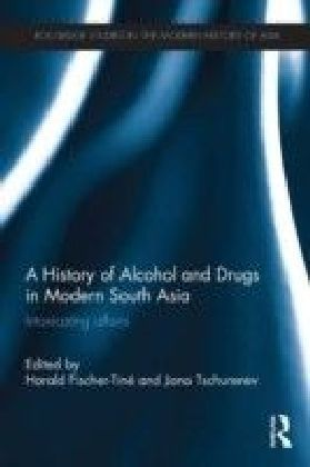History of Alcohol and Drugs in Modern South Asia