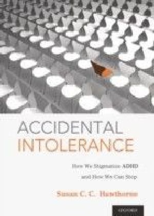 Accidental Intolerance: How We Stigmatize ADHD and How We Can Stop