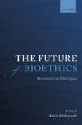 Future of Bioethics: International Dialogues