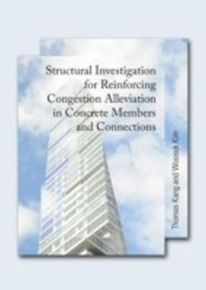 Structural Investigation for Reinforcing Congestion Alleviation in Concrete Members and Connections
