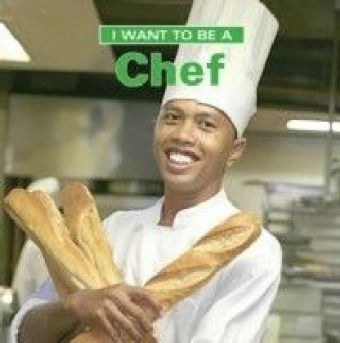I Want to Be a Chef
