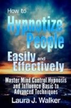 How to Hypnotize People Easily and Effectively