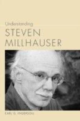 Understanding Steven Millhauser