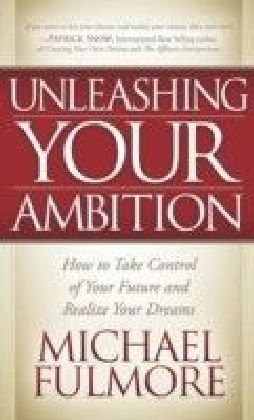Unleashing Your Ambition