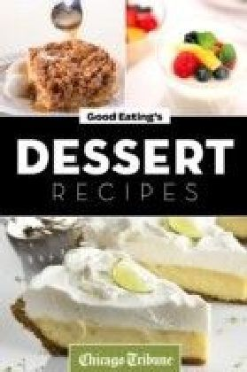 Good Eating's Dessert Recipes