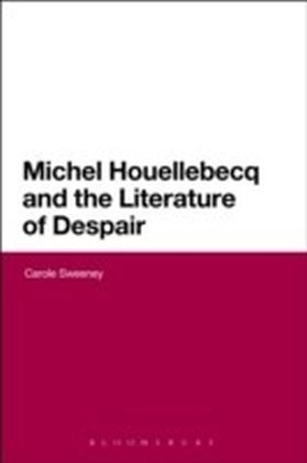 Michel Houellebecq and the Literature of Despair
