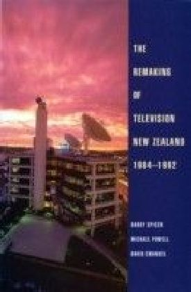 Remaking of Television New Zealand 19841992