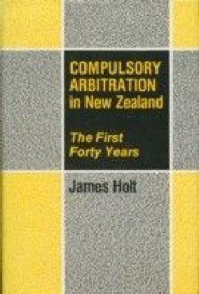 Compulsory Arbitration in New Zealand