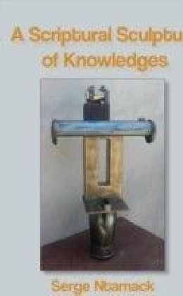Scriptural Sculpture of Knowledges