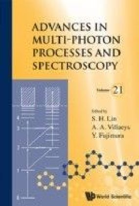 ADVANCES IN MULTI-PHOTON PROCESSES AND SPECTROSCOPY, VOL 21