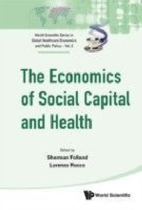 ECONOMICS OF SOCIAL CAPITAL AND HEALTH, THE