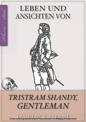 Laurence Sterne: Tristram Shandy (Jubiläumsausgabe zum 300. Geburtstag des Autors) [kommentiert]