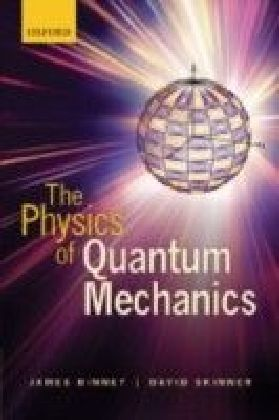 Physics of Quantum Mechanics