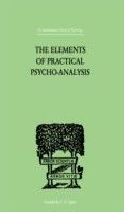 Elements Of Practical Psycho-Analysis