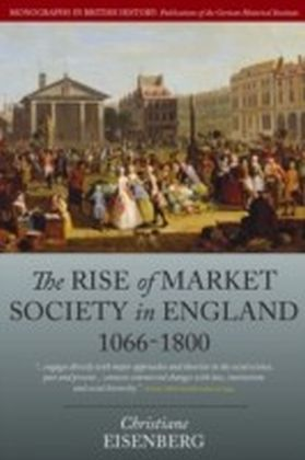 Rise Of Market Society In England, 1066-1800