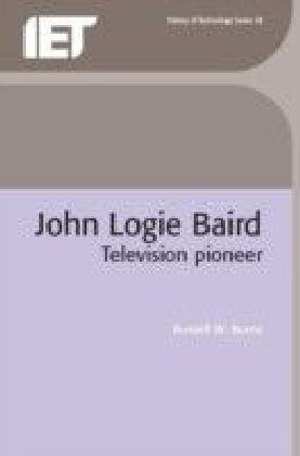 John Logie Baird, Television Pioneer