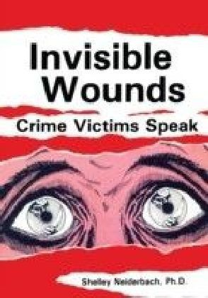 Invisible Wounds: Crime Victims Speak