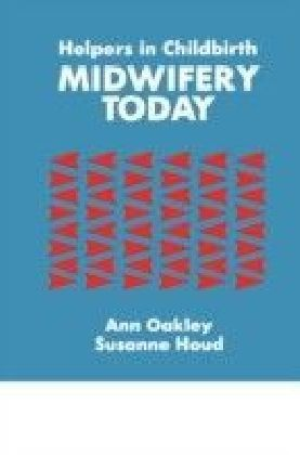 Helpers In Childbirth: Midwifery Today