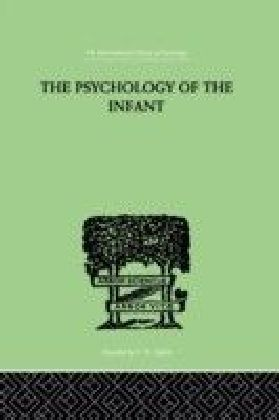 PSYCHOLOGY OF THE INFANT