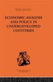Economic Analysis and Policy in Underdeveloped Countries