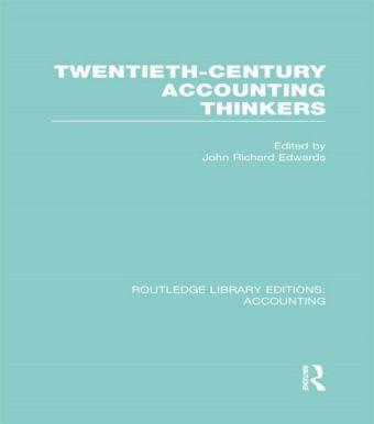 Twentieth Century Accounting Thinkers (RLE Accounting)
