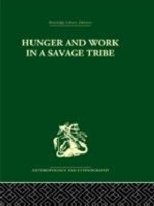 Hunger and Work in a Savage Tribe